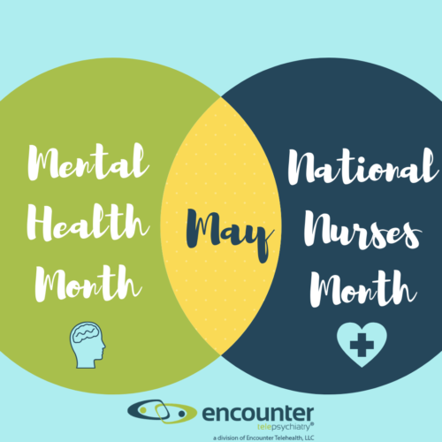 May Brings Mental Health Month and Nurses Month